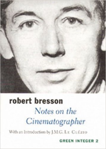Notes on the cinematography by Robert Bresson